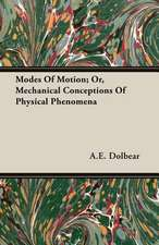 Modes of Motion; Or, Mechanical Conceptions of Physical Phenomena:  The Schulz Steam Turbine