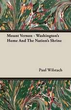Mount Vernon - Washington's Home and the Nation's Shrine:  The Schulz Steam Turbine