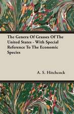 The Genera of Grasses of the United States - With Special Reference to the Economic Species:  Since the Year 1824