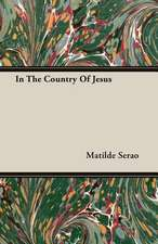 In the Country of Jesus:  To Which Is Added, Trifles Reprinted
