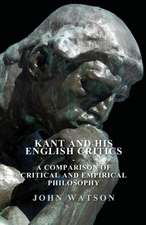 Kant and His English Critics - A Comparison of Critical and Empirical Philosophy