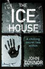 The Ice House:  Part Memoir, Part Explanation as to Why Men Are So Rubbish
