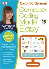 Computer Coding Made Easy, Ages 7-11 (Key Stage 2): Beginner Level Python Computer Coding Exercises