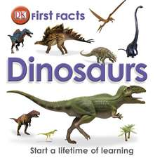 First Facts Dinosaurs: 4-7 ani