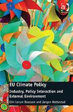 Eu Climate Policy: Industry, Policy Interaction and External Environment. Elin Lerum Boasson and Jrgen Wettestad