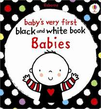 Babies Very First Black and White Books: Babies