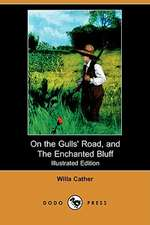 On the Gulls' Road, and the Enchanted Bluff (Illustrated Edition) (Dodo Press)