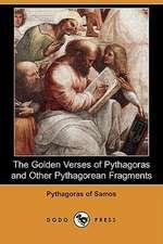 The Golden Verses of Pythagoras and Other Pythagorean Fragments (Dodo Press)