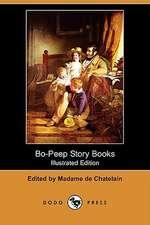 Bo-Peep Story Books (Illustrated Edition) (Dodo Press)