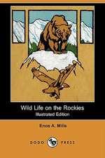Wild Life on the Rockies (Illustrated Edition) (Dodo Press)