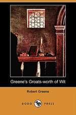 Greene's Groats-Worth of Wit (Dodo Press)