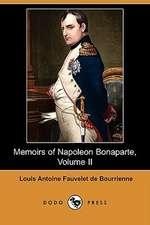 Memoirs of Napoleon Bonaparte, Volume II (Dodo Press)