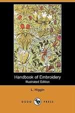 Handbook of Embroidery (Illustrated Edition) (Dodo Press)