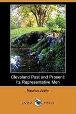 Cleveland Past and Present: Its Representative Men (Dodo Press)