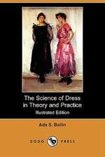 The Science of Dress in Theory and Practice (Illustrated Edition) (Dodo Press)