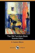 The Old Furniture Book (Illustrated Edition) (Dodo Press)