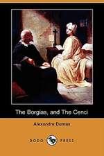 The Borgias, and the Cenci (Dodo Press)