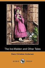 The Ice-Maiden and Other Tales (Dodo Press)