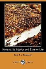 Kansas: Its Interior and Exterior Life (Dodo Press)