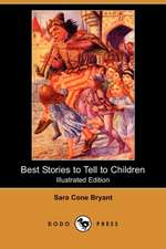 Best Stories to Tell to Children (Illustrated Edition) (Dodo Press)