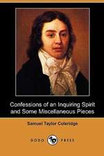Confessions of an Inquiring Spirit and Some Miscellaneous Pieces (Dodo Press)