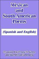 Mexican and South American Poems:  (Spanish and English)