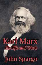 Karl Marx:  His Life and Work