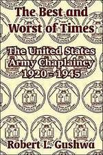 The Best and Worst of Times:  The United States Army Chaplaincy 1920 - 1945