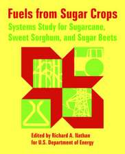Fuels from Sugar Crops:  Systems Study for Sugarcane, Sweet Sorghum, and Sugar Beets