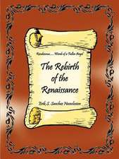 The Rebirth of the Renaissance