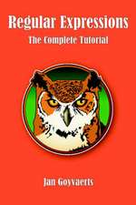 Regular Expressions:  The Complete Tutorial