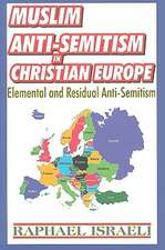 Muslim Anti-Semitism in Christian Europe:  Elemental and Residual Anti-Semitism