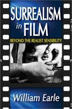 Surrealism in Film:  Beyond the Realist Sensibility