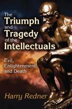 The Triumph and Tragedy of the Intellectuals: Evil, Enlightenment, and Death