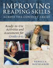 Improving Reading Skills Across the Content Areas: Ready-to-Use Activities and Assessments for Grades 6-12