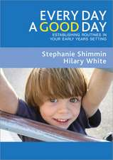 Every Day a Good Day: Establishing Routines in Your Early Years Setting
