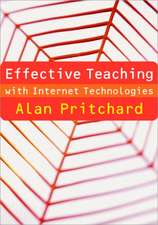 Effective Teaching with Internet Technologies: Pedagogy and Practice