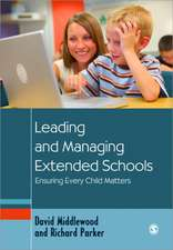 Leading and Managing Extended Schools: Ensuring Every Child Matters