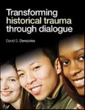 Transforming Historical Trauma through Dialogue