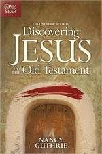 The One Year Book of Discovering Jesus in the Old Testament