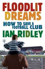 Floodlit Dreams: How to Save a Football Club
