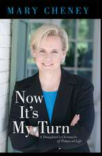 Now It's My Turn: A Daughter's Chronicle of Political Life