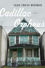 Cadillac Orpheus: A Novel