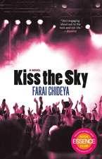 Kiss the Sky: A Novel