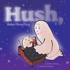 Hush, Baby Ghostling
