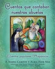 Cuentos Que Contaban Nuestras Abuelas:  Cuentos Populares Hispanicos = Tales Our Abuelitas Told