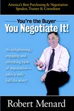 You're the Buyer-You Negotiate It!