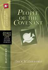 People of the Covenant: God's New Covenant for Today