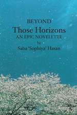 Beyond Those Horizons:  An Epic Novelette