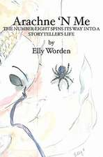 Arachne 'n Me:  The Number Eight Spins Its Way Into a Storyteller's Life